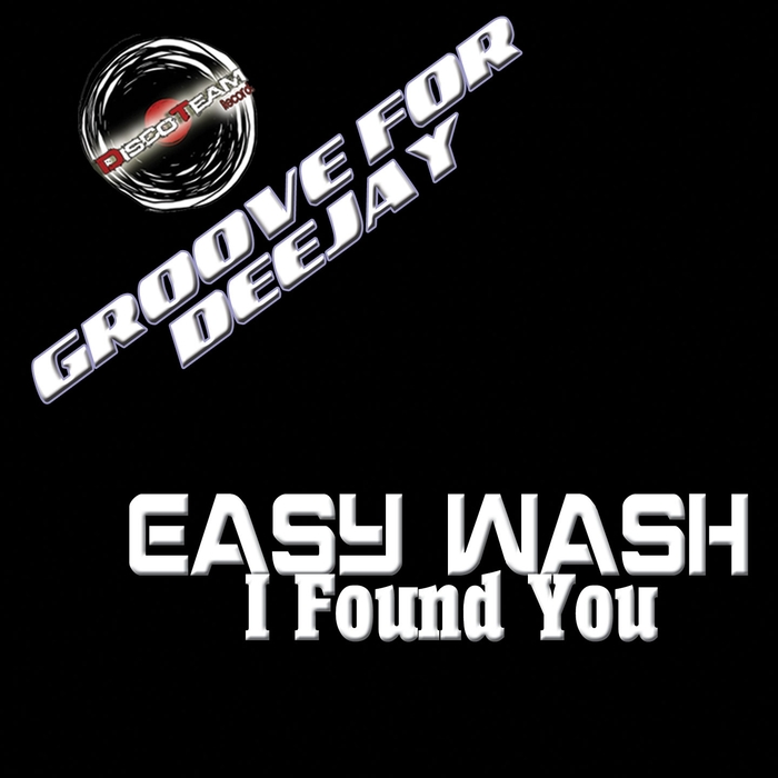 Easy Wash - I Found You (Groove For Deejay) [DTCD 15179]